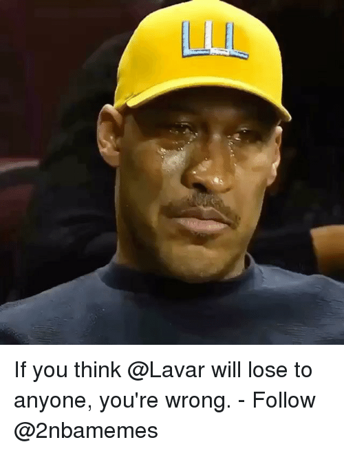 Nba, Will, and Think: If you think @Lavar will lose to anyone, you're wrong. - Follow @2nbamemes