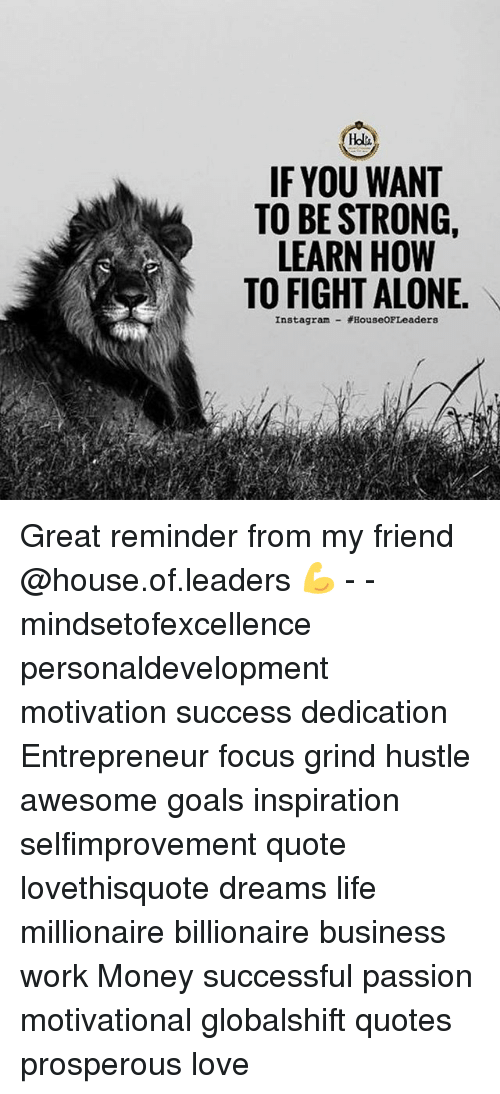 If YOU WANT TO BE STRONG LEARN HOW TO FIGHT ALONE Instagram