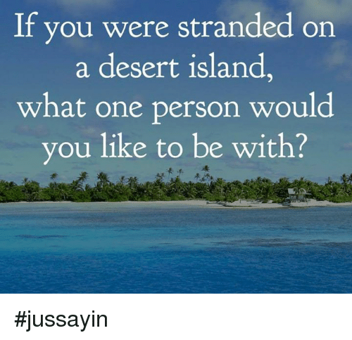 If You Were Stranded On A Desert Island Questions