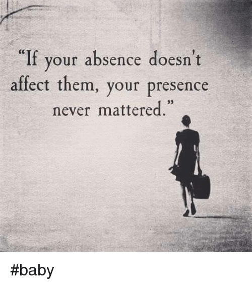 """Memes, Affect, and 🤖: """"If your absence doesn't  affect them, your presence  never mattered #baby"""