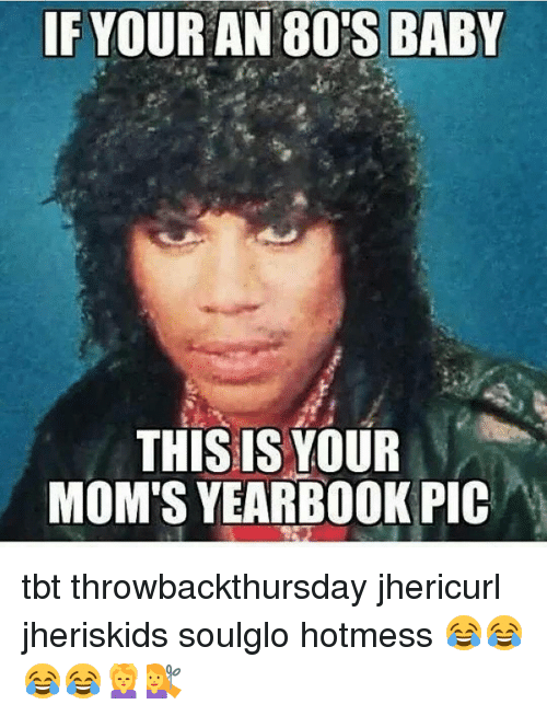 Memes And 80s Baby IF YOUR AN 80S BABY THIS IS