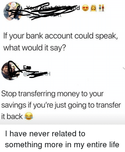 If Your Bank Account Could Speak What Would It Say? Stop