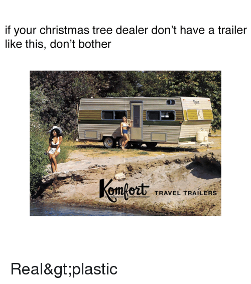 If Your Christmas Tree Dealer Don't Have a Trailer Like This Don't Mobile Homes Trailer Christmas on rv trailer, three bedroom travel trailer, atv trailer, flying home trailer, malibu travel trailer, mobile homes history, house trailer, mobile homes mobile homes that don't look like, mobile homes off-grid, loft trailer, 18' trailer, motor home trailer, mobile homes for auction, mobile homes built before 1976, 1968 nomad travel trailer, comet trailer, mobile homes of the 70's, to build a home on trailer, mobile homes with sunrooms, inside of a rundown trailer,