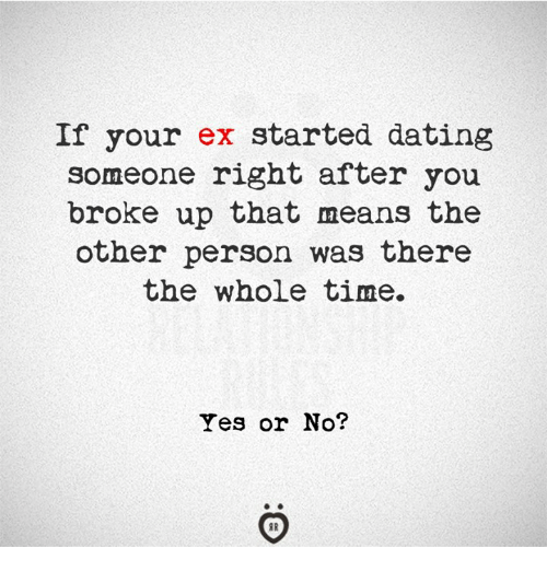 my ex started dating I'm sorry that you had such a painful break-up i don't know your boyfriend, so i can't speak definitively about what is going on in his head however, i have learned that people handle break-ups differently: some people cry or get very angry, or.