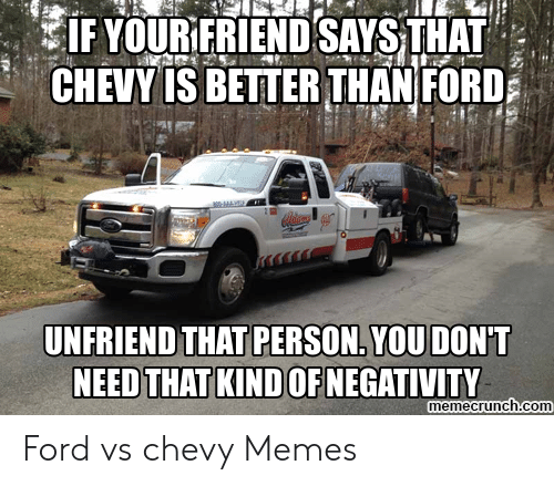 Is Ford Better Than Chevy >> If Your Friend Says That Chevy Is Better Than Ford Malha