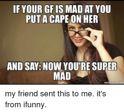 When your girlfriend is mad at you