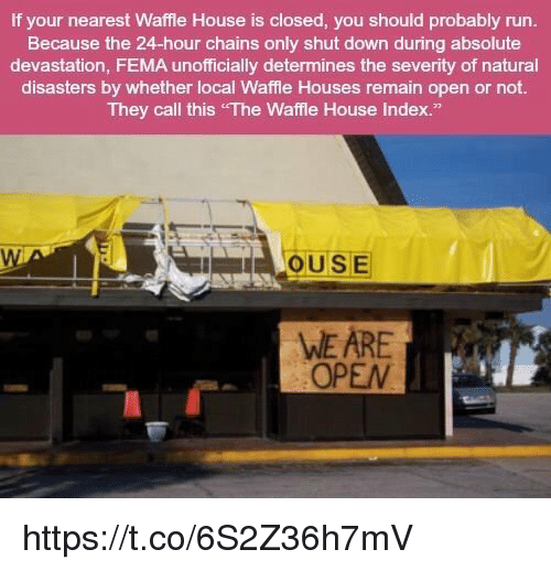 Run, Waffle House, And House: If Your Nearest Waffle House Is Closed,
