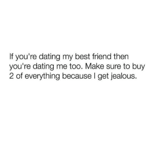 Best Your Dating To If Friend Know Youre How