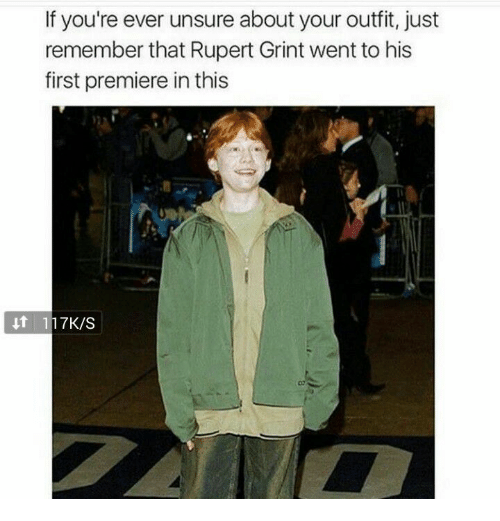 Rupert Grint, First, and Remember: If you're ever unsure about your outfit, just  remember that Rupert Grint went to his  first premiere in this  t 117K/Ss