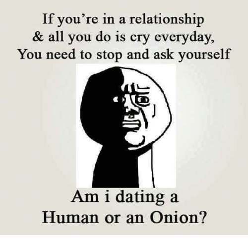 Am i dating a human or an onion meaning