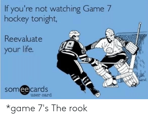 If You Re Not Watching Game 7 Hockey Tonight Reevaluate Your Life