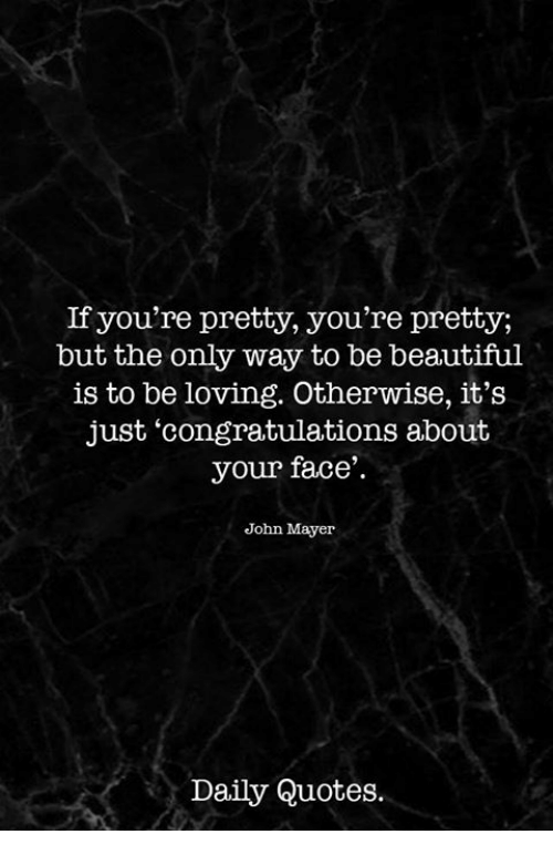 If You\'re Pretty You\'re Pretty but the Only Way to Be ...