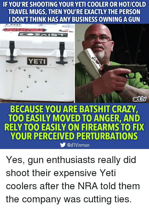 if youre shooting your yeti cooler or hot cold travel mugs 32475363 25 best yeti cooler memes perceived memes, your memes, buy memes
