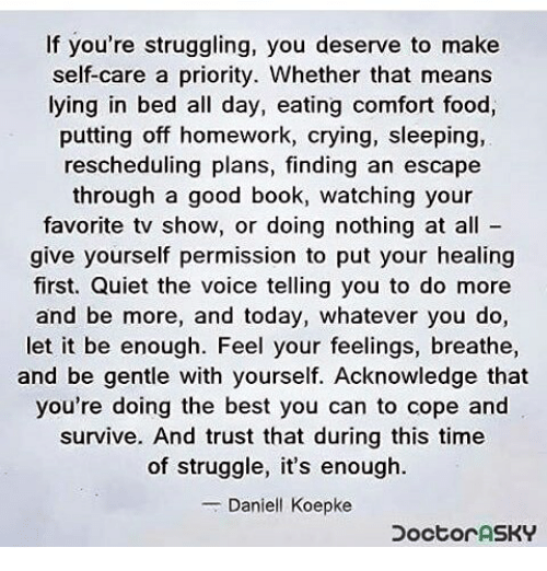 d9e2d45bf5a If You're Struggling You Deserve to Make Self-Care a Priority ...