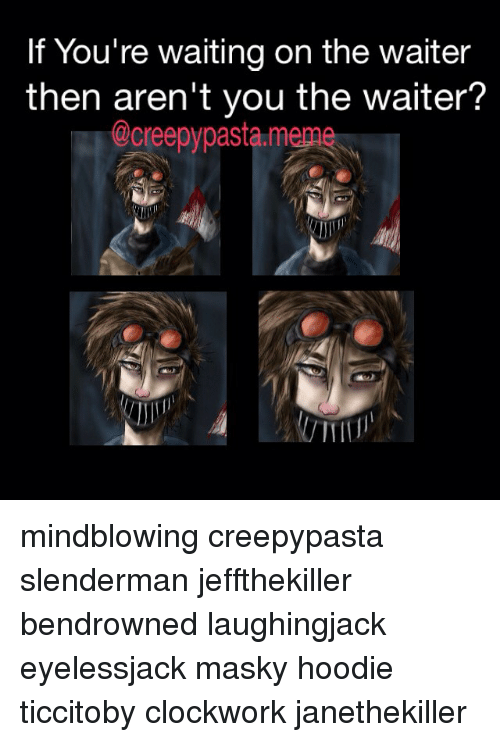 Search Creepy Pasta Memes on SIZZLE