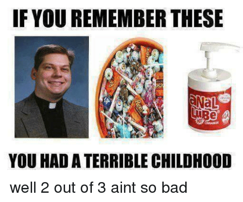if youremember these you had a terrible childhood well 2 3982130 if youremember these you had a terrible childhood well 2 out of 3