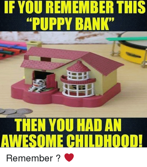 If Yourememberthis Puppy Bank Then You Had An Awesome Childhood