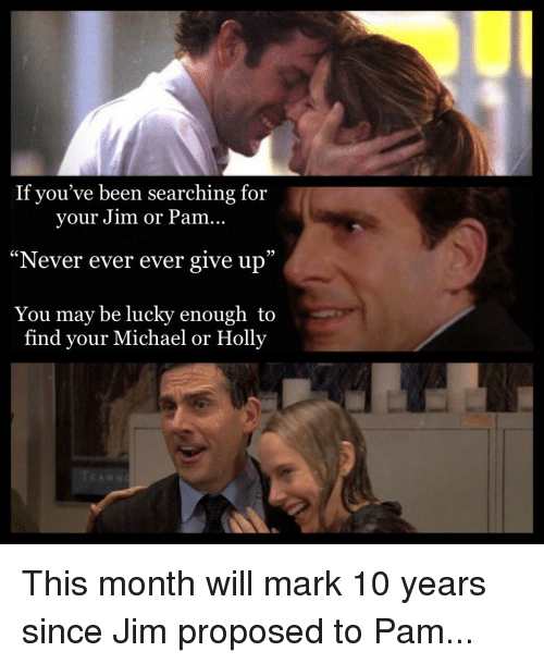 If You've Been Searching for Your Jim or Pam Never Ever Ever