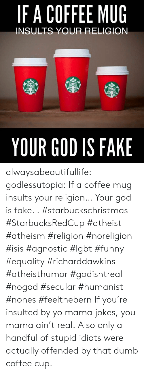 IFA COFFEE MUG INSULTS YOUR RELIGION YOUR GOD IS FAKE