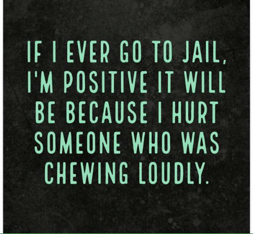 Ifi Ever Go To Jail Im Positive It Will Be Because I Hurt Someone