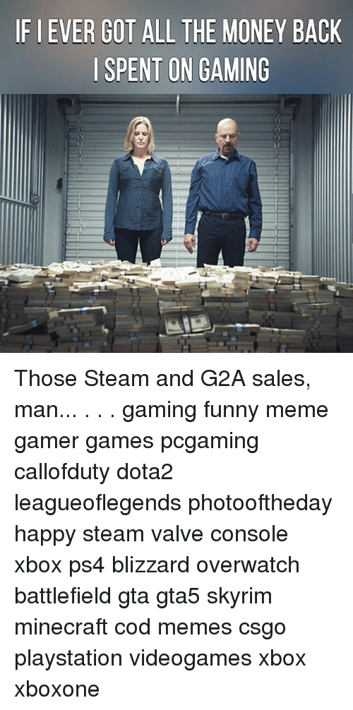 ifi ever got all the money back spent on gaming 18066646 ✅ 25 best memes about good luck memes good luck memes