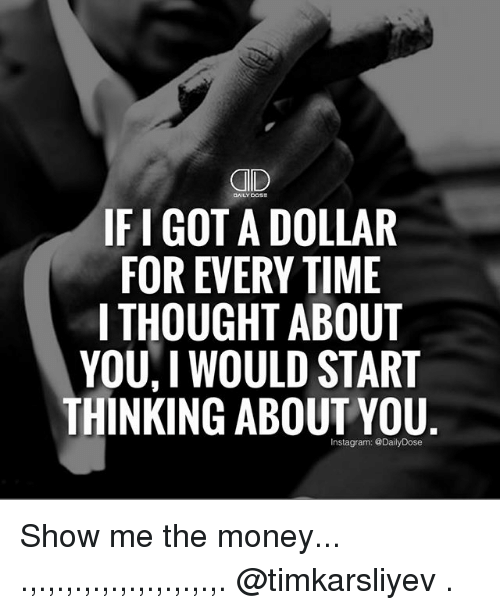 Ifigota Dollar For Every Time I Thought About You I Would Start