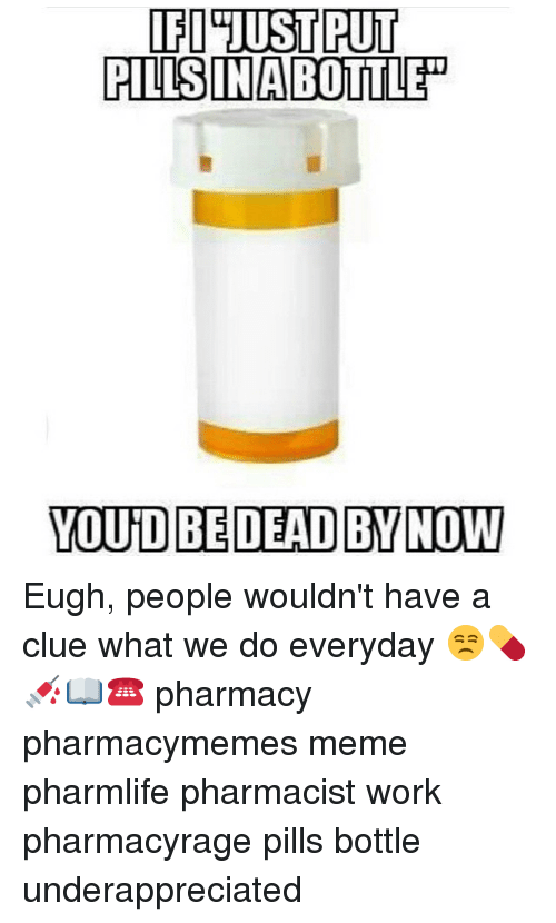ifitjustput pillsinabottled youto be dead by now eugh people wouldnt 263070 ✅ 25 best memes about mishon compree mishon compree memes