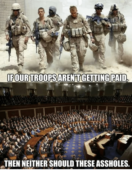 Then, Assholes, and Paid: IFOUR TROOPSARENT GETTING PAID  THEN NEITHER SHOULD THESE ASSHOLES.