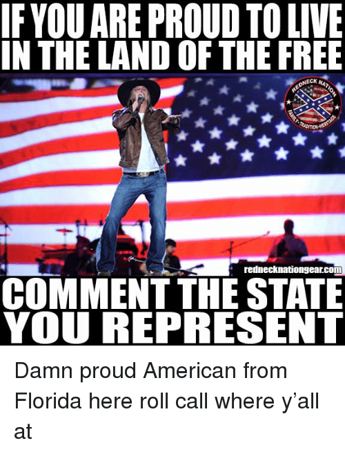 IFYOU ARE PROUD TO LIVE IN THE LAND OF THE FREE Rednecknationgearcom