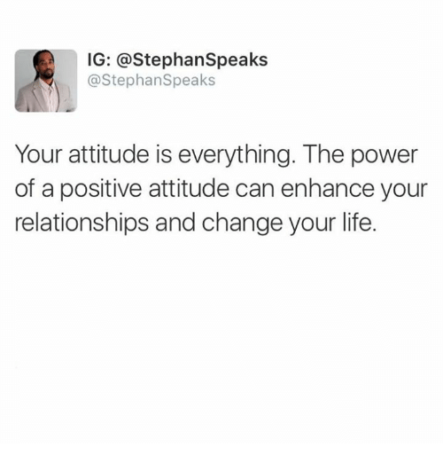 Positivity Can Changeyour Life: Funny Positive Attitude Memes Of 2017 On Me.me
