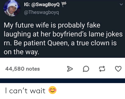 IG My Future Wife Is Probably Fake Laughing at Her