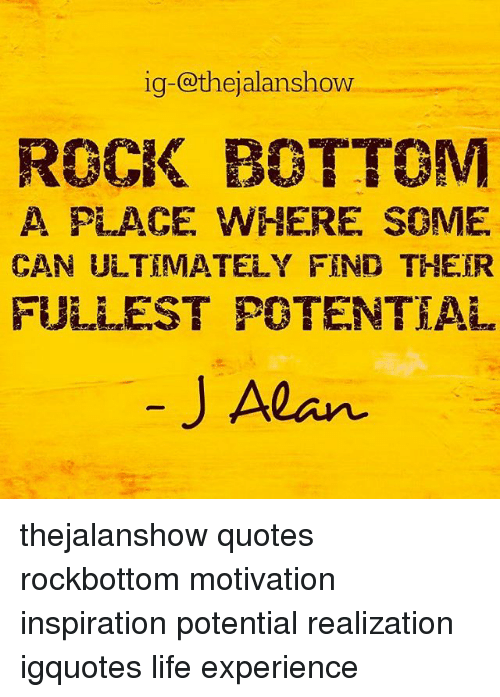 Ig At Thejalanshow Rock Bottom A Place Where Some Can Ultimately Find