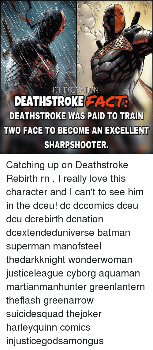 Ig Tion Death Stroke Fact Deathstroke Was Paid To Train Two Face To