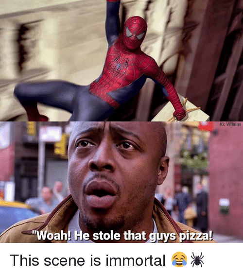 Memes, Pizza, and 🤖: IG: Villains  Woah! He stole that guys pizza This scene is immortal 😂🕷️