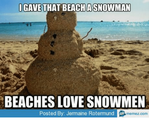 igave that beach asnowman beaches lovesnowmen posted by jermaine rotermund 17775705 ✅ 25 best memes about rock sand meme rock sand memes