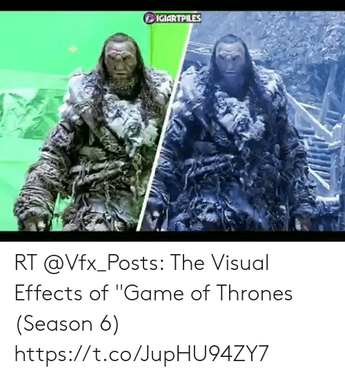 IGIARTPILES RT the Visual Effects of Game of Thrones Season