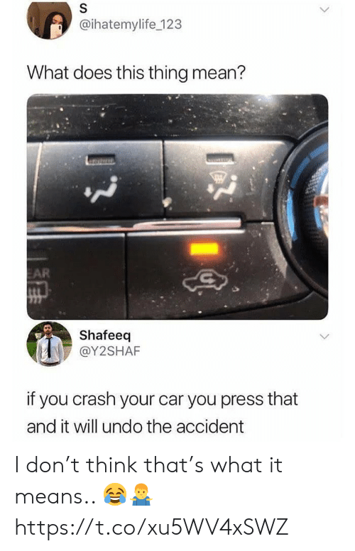 123 What Does This Thing Mean? EAR Shafeeq if You Crash Your