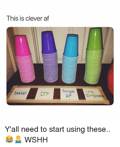 Af, Dtf, and Memes: Ihis is clever at  DTF  5ingle  AF  TAKEN! Y'all need to start using these.. 😂🤷♂️ WSHH