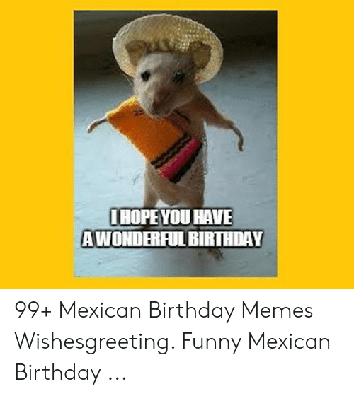 Funny Mexican Birthday Pictures Photos