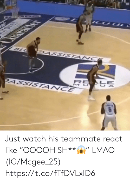 """Lmao, Memes, and Watch: IHRICTer  BLL  DASSISTANC  2ASSISTANCE  MIT  6 Just watch his teammate react like """"OOOOH SH**😱"""" LMAO (IG/Mcgee_25) https://t.co/fTfDVLxID6"""