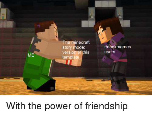 Iih The Minecraft Story Mode Version Of This Template Rdankmemes