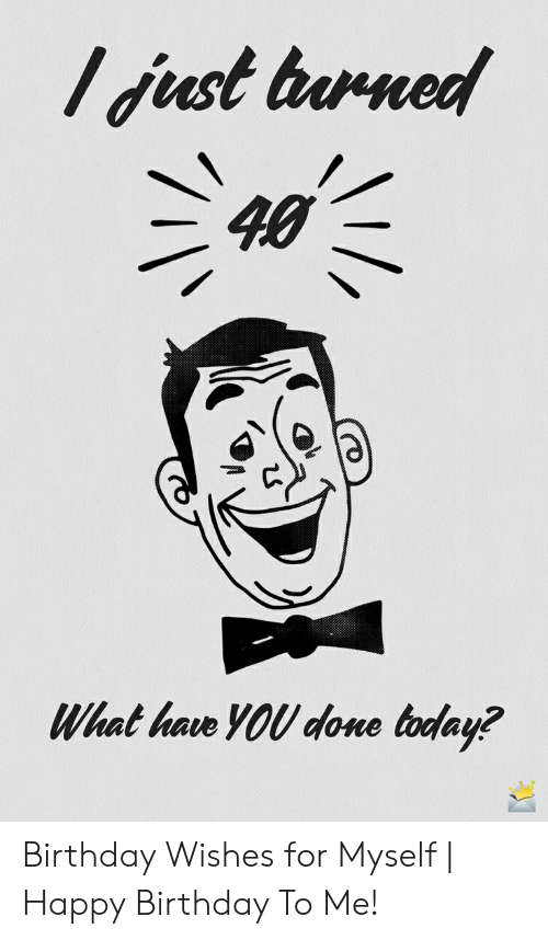 Strange Ijust Burned 40 What Have You Done Today Birthday Wishes For Personalised Birthday Cards Bromeletsinfo
