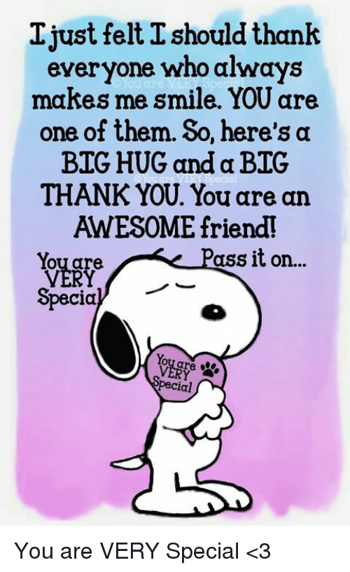Ijust Felt I Should Thank Everyone Who Alway Makes Me Smile YOU Are