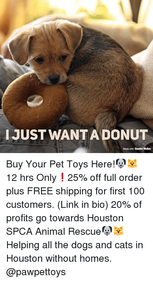 IJUST WANTADONUT Made With Quotes Maker Buy Your Pet Toys ...