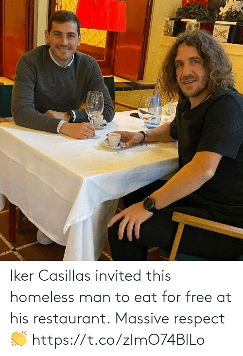 Homeless, Respect, and Soccer: Iker Casillas invited this homeless man to eat for free at his restaurant.  Massive respect 👏 https://t.co/zImO74BlLo