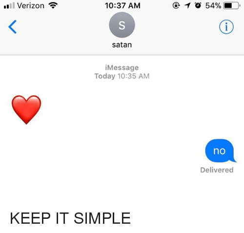 """Relationships, Texting, and Verizon: """"Il Verizon  10:37 AM  .  satan  iMessage  Today 10:35 AM  no  Delivered KEEP IT SIMPLE"""