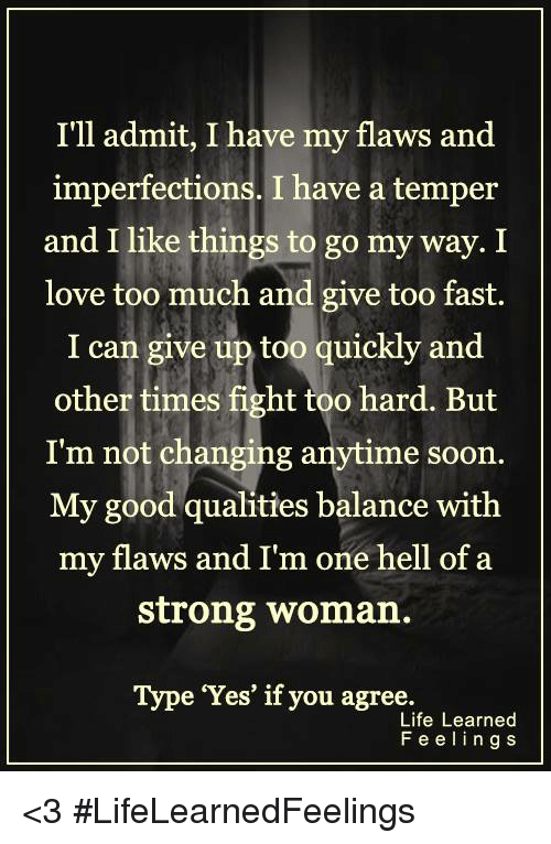 Ill Admit I Have My Flaws And Imperfections I Have A Temper And I