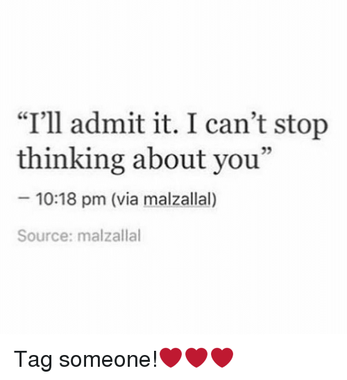 I Can T Stop Thinking Of You Quotes: I'll Admit It I Can't Stop Thinking About You 1018 Pm Via