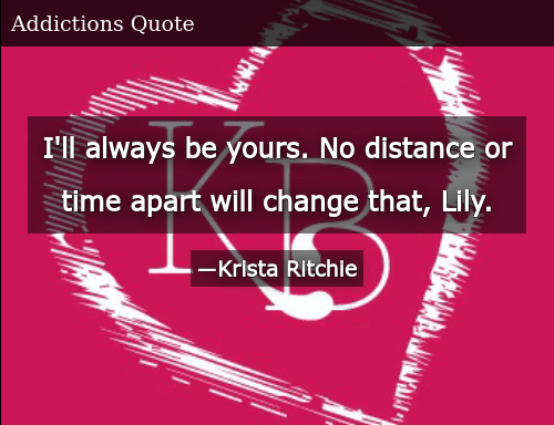 I\'ll Always Be Yours No Distance or Time Apart Will Change ...