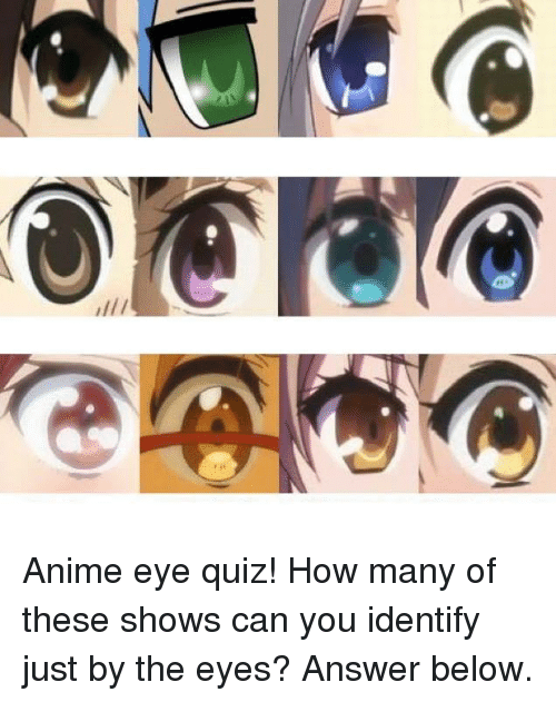 Ill! Anime Eye Quiz! How Many of These Shows Can You